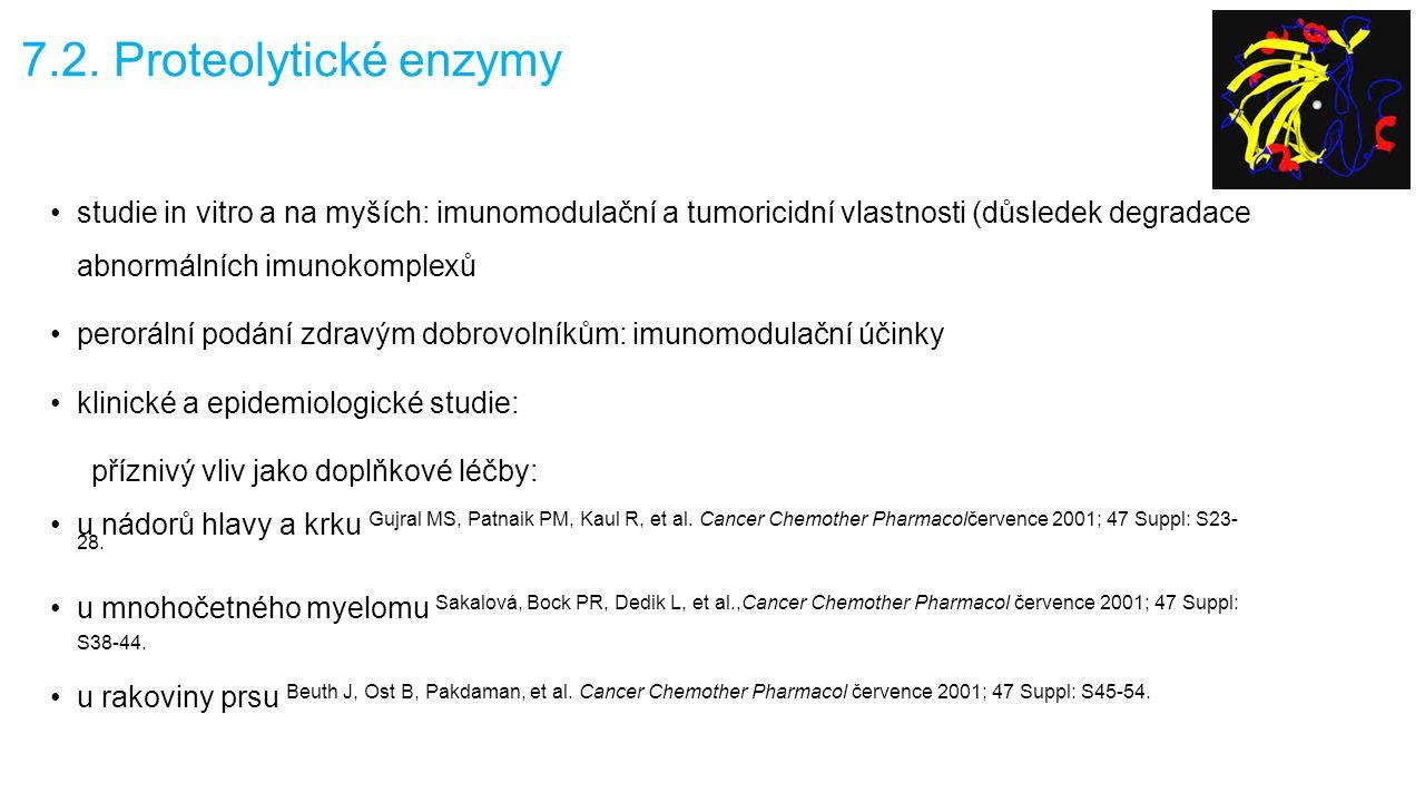 7.2. Proteolytické enzymy studie in vitro a na myších: imunomodulační a tumoricidní vlastnosti (důsledek degradace abnormálních imunokomplexů peroráln