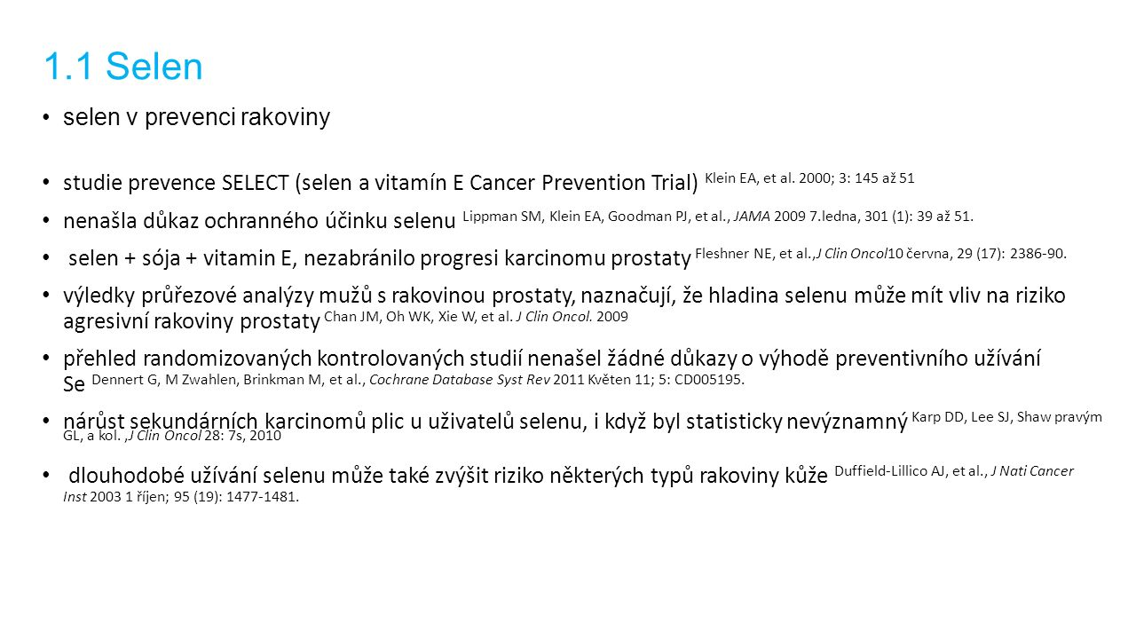 7.1.Omega 3 mastné kyseliny polynenasycené mastné kyseliny (PUFA), převážně z rybího tuku snížení hladiny cholesterolu, kardiovaskulárního rizika, zlepšení kognitivních funkcí (DHA) snížení velikosti zánětlivé odpovědi organismu Weiss G, Meyer F, Matthies B, Pross M, Koenig W, Lippert H.,Br J Nutr 2002; 87 Suppl 1: S89-S94; Holm T, Berge RK, Andreassen AK, Ueland T, Kjekshus J, S Simonsen et al.,Transplantace 2001; 72: 706-11.