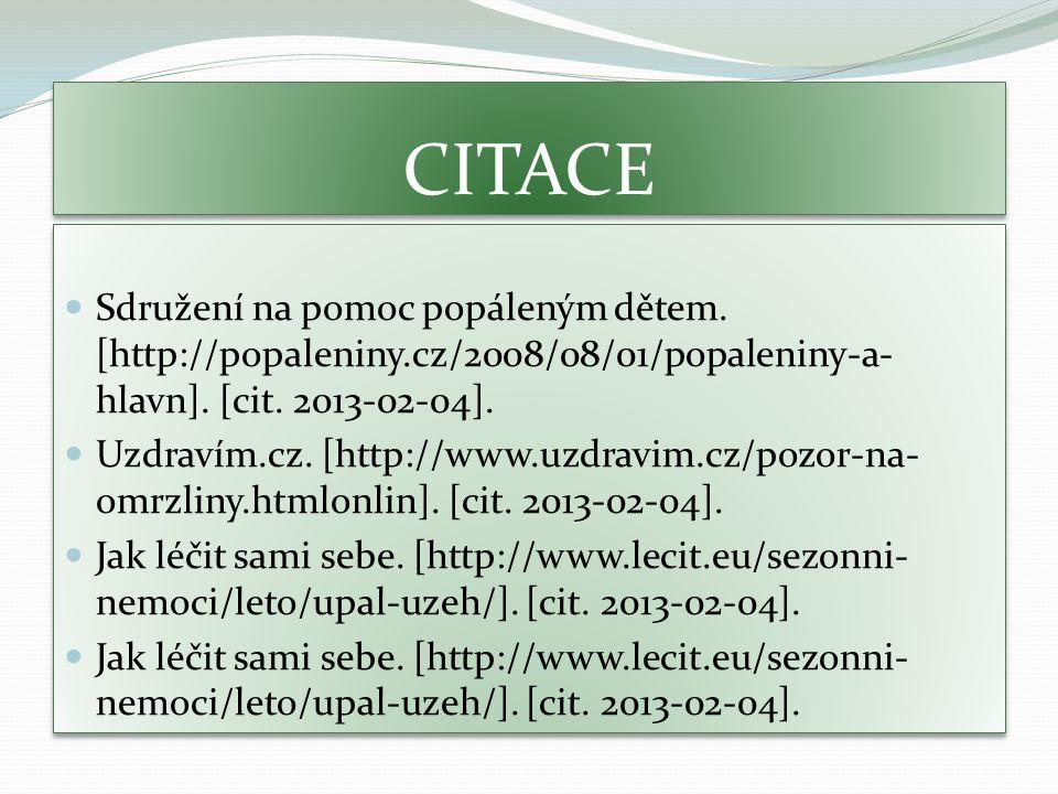 CITACE Sdružení na pomoc popáleným dětem. [http://popaleniny.cz/2008/08/01/popaleniny-a- hlavn].