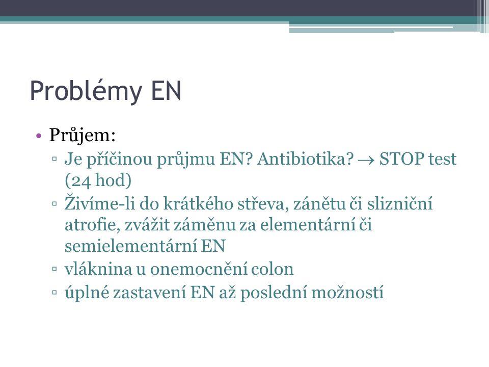 Problémy EN Průjem: ▫Je příčinou průjmu EN. Antibiotika.