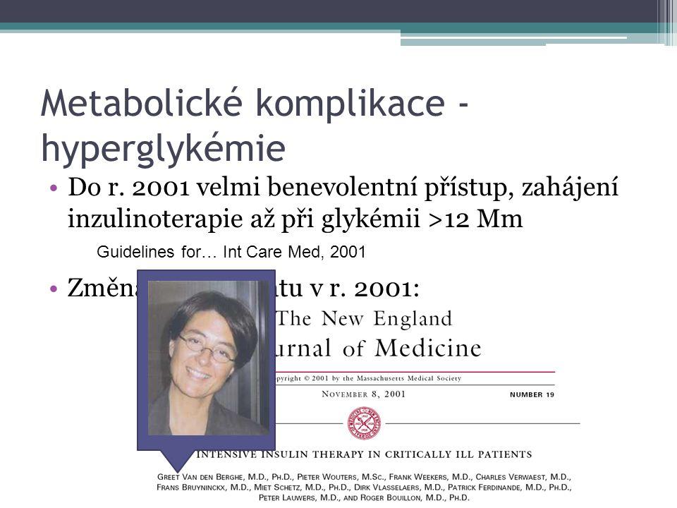 Metabolické komplikace - hyperglykémie Do r.