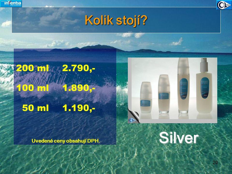 20 Kolik stojí? 200 ml 2.790,- 100 ml 1.890,- 50 ml 1.190,- Uvedené ceny obsahují DPH. Silver