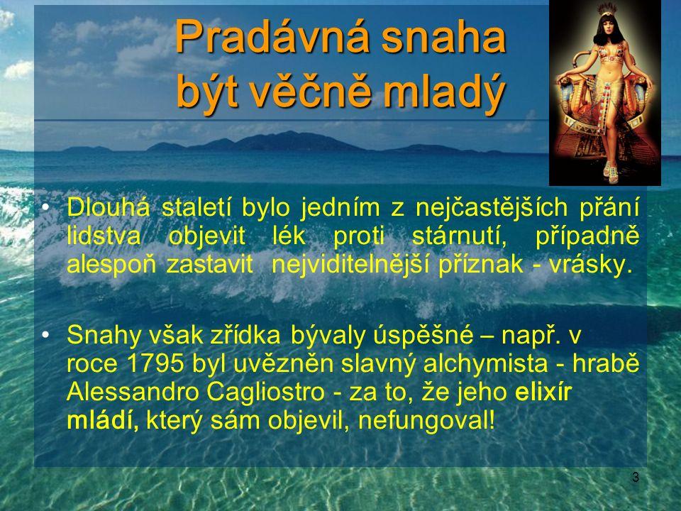 4 Pradávná snaha být krásný Odedávna se snažíme Odedávna se snažíme vylepšovat svůj vzhled.