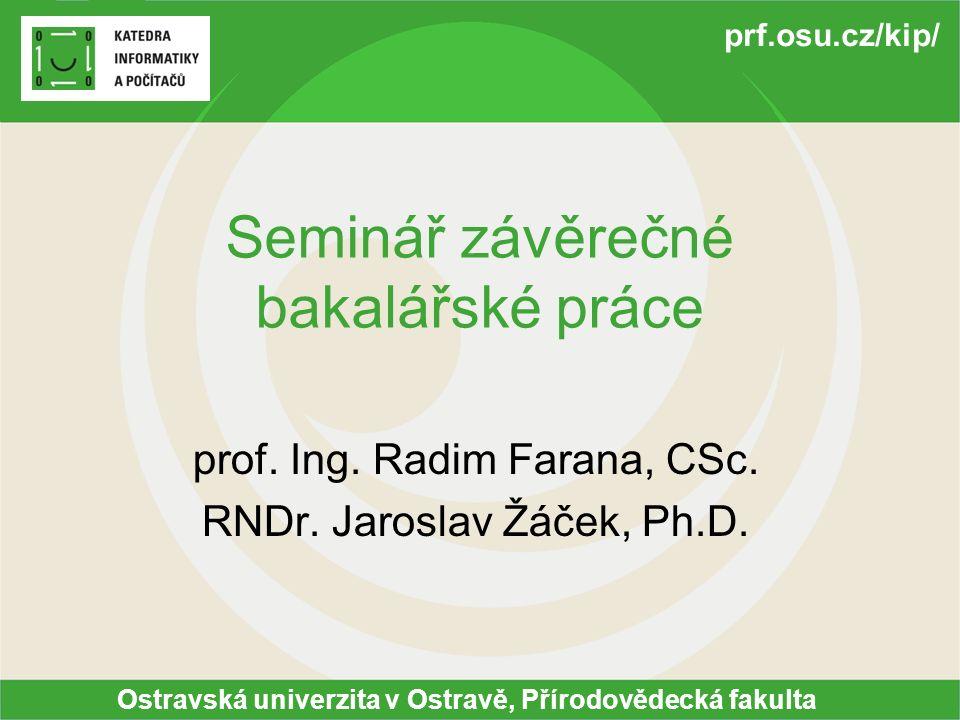 Ostravská univerzita v Ostravě, Přírodovědecká fakulta prf.osu.cz/kip/ Sem.