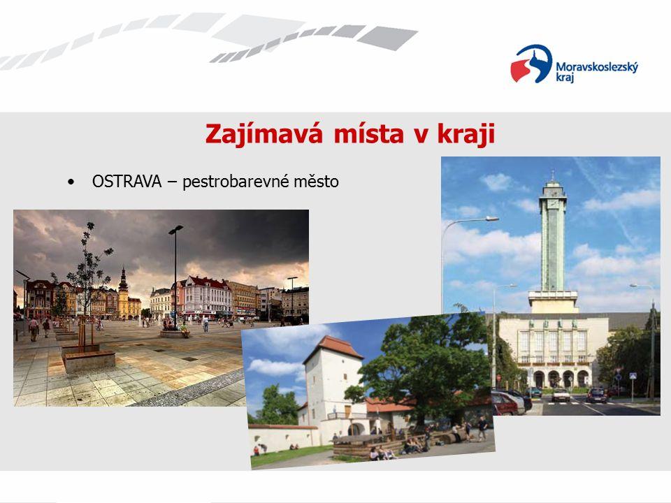Zajímavá místa v kraji OSTRAVA – pestrobarevné město