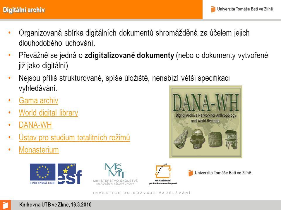 Digitální archiv Organizovaná sbírka digitálních dokumentů shromážděná za účelem jejich dlouhodobého uchování. Převážně se jedná o zdigitalizované dok