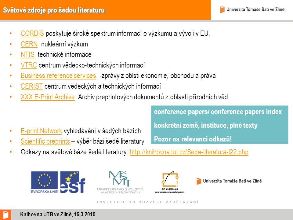 Světové zdroje pro šedou literaturu CORDIS poskytuje široké spektrum informací o výzkumu a vývoji v EU.CORDIS CERN nukleární výzkumCERN NTIS technické