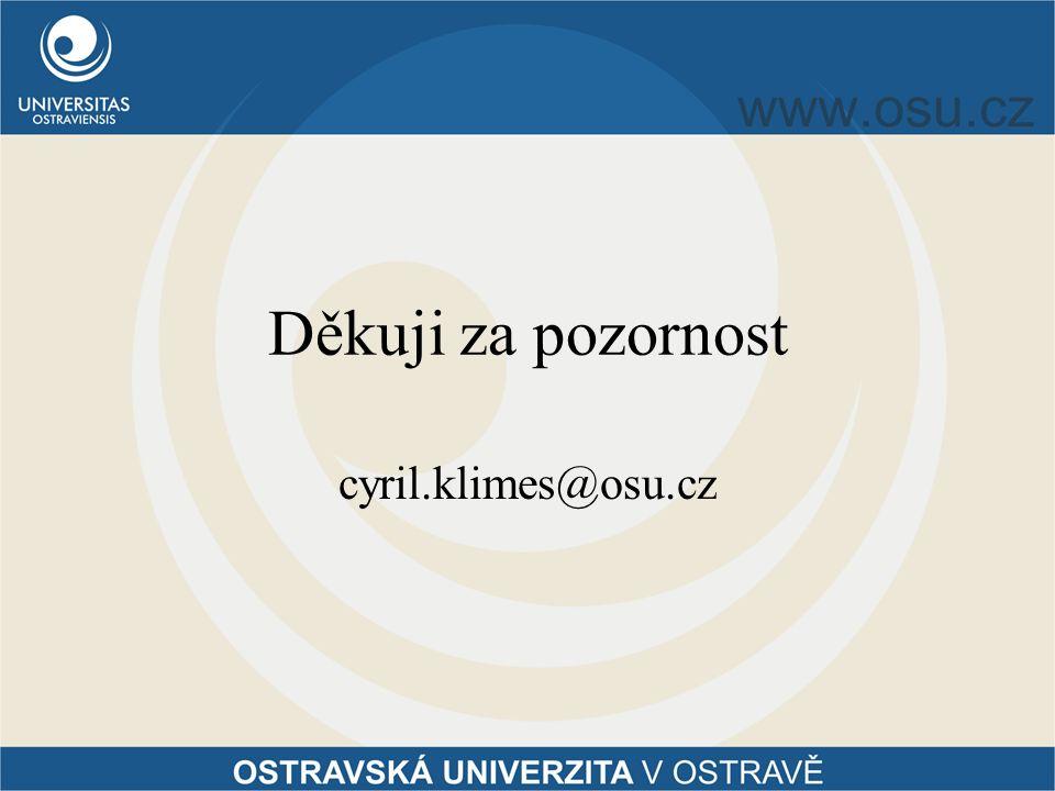 Děkuji za pozornost cyril.klimes@osu.cz