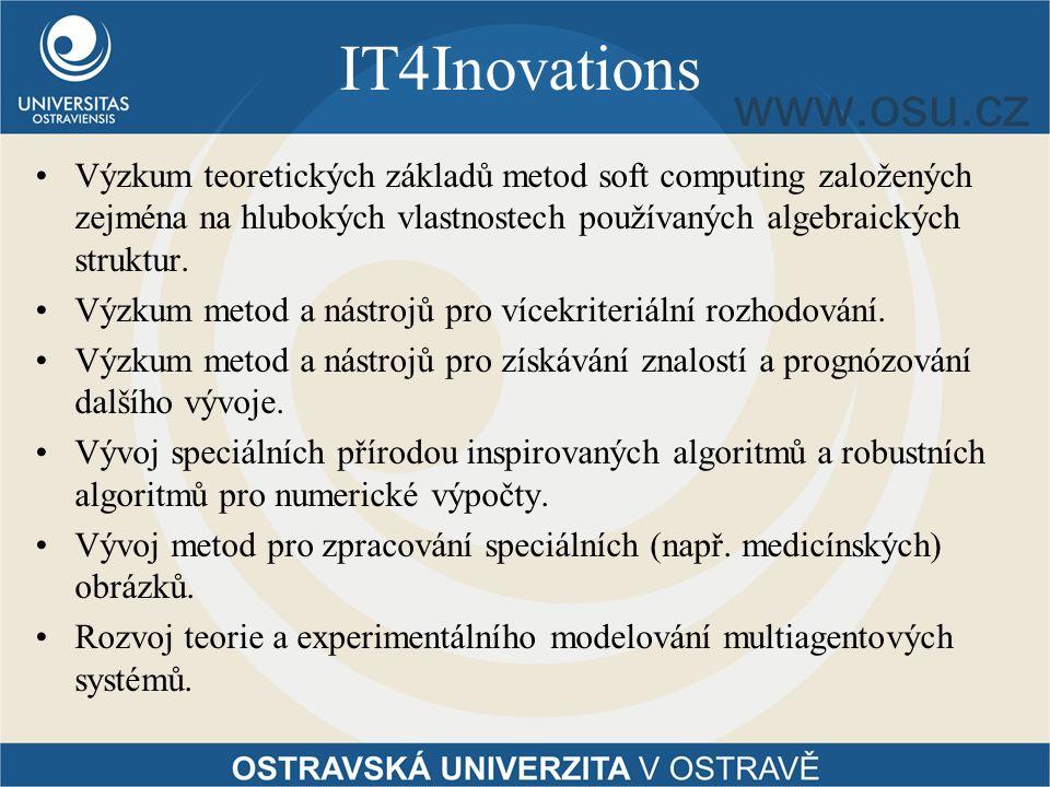 IT4Inovations Výzkum teoretických základů metod soft computing založených zejména na hlubokých vlastnostech používaných algebraických struktur.