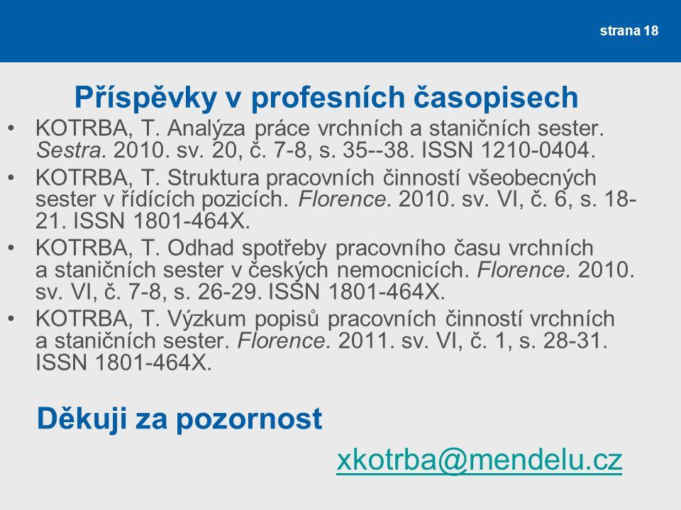 Příspěvky v profesních časopisech KOTRBA, T.Analýza práce vrchních a staničních sester.