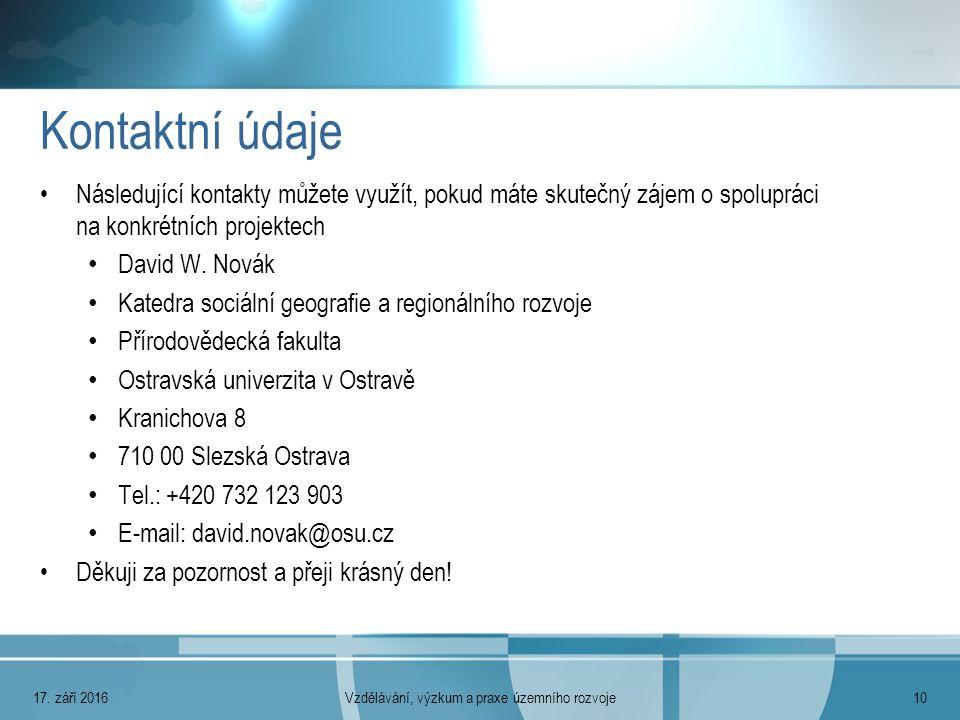 Kontaktní údaje Následující kontakty můžete využít, pokud máte skutečný zájem o spolupráci na konkrétních projektech David W.