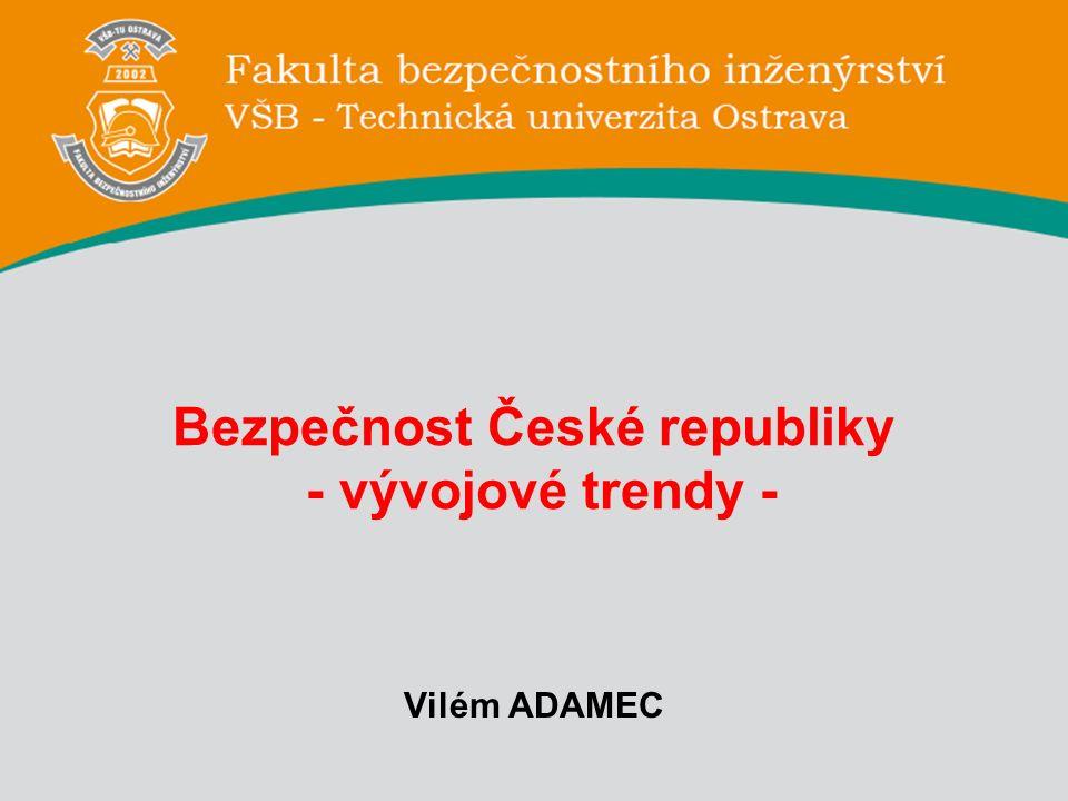 Bezpečnost České republiky - vývojové trendy - Vilém ADAMEC