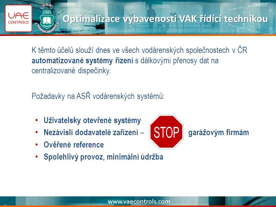 www.vaecontrols.com Optimalizace vybavenosti VAK řídící technikou K těmto účelů slouží dnes ve všech vodárenských společnostech v ČR automatizované systémy řízení s dálkovými přenosy dat na centralizované dispečinky.