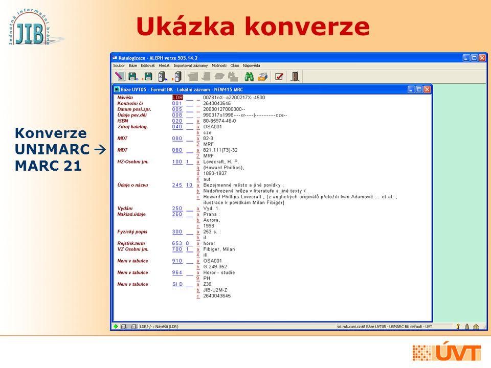 Ukázka konverze Konverze UNIMARC  MARC 21