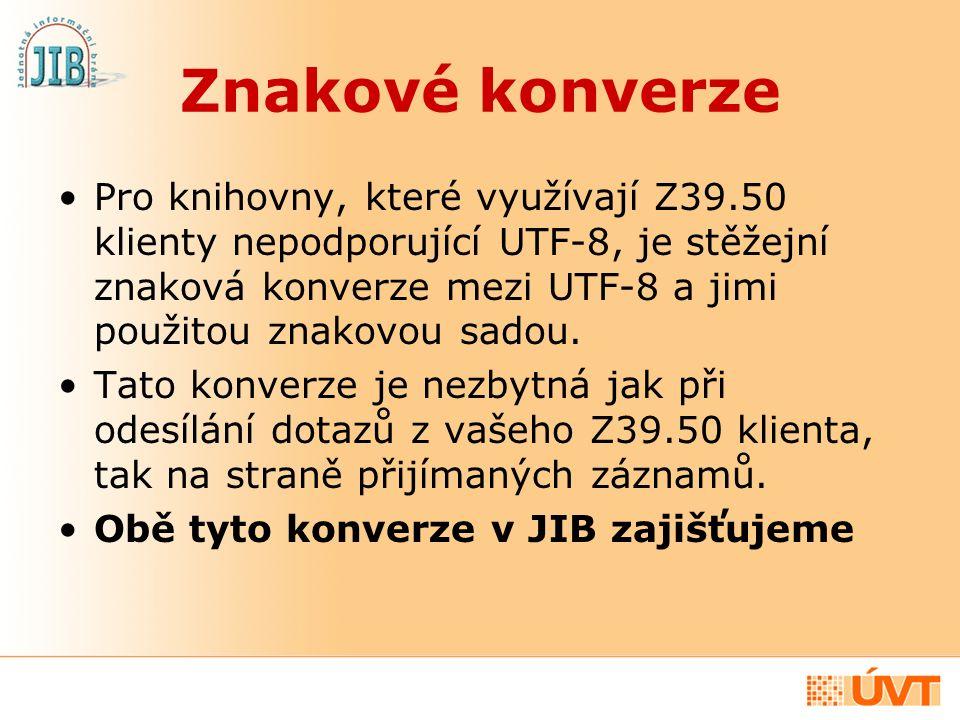 Znakové konverze Pro knihovny, které využívají Z39.50 klienty nepodporující UTF-8, je stěžejní znaková konverze mezi UTF-8 a jimi použitou znakovou sa