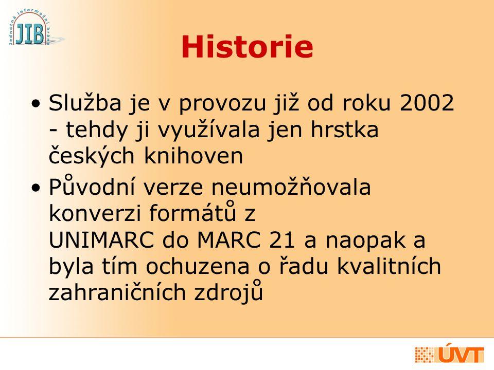 Historie Služba je v provozu již od roku 2002 - tehdy ji využívala jen hrstka českých knihoven Původní verze neumožňovala konverzi formátů z UNIMARC d