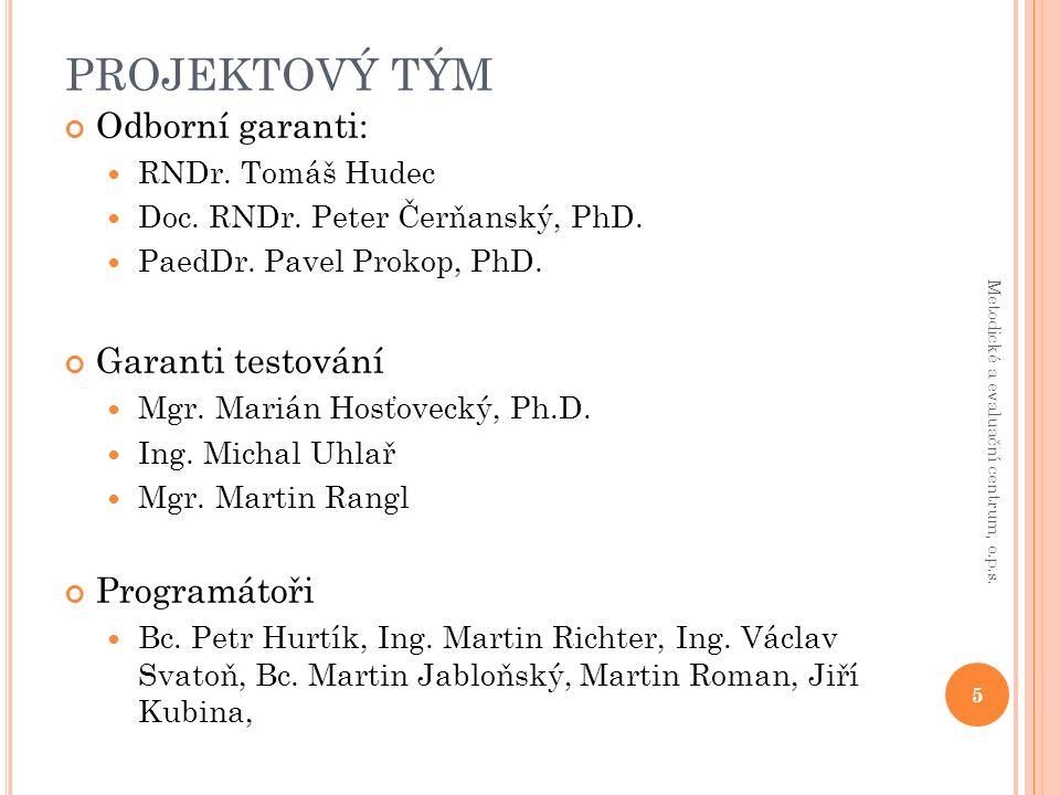 PROJEKTOVÝ TÝM Odborní garanti: RNDr. Tomáš Hudec Doc.