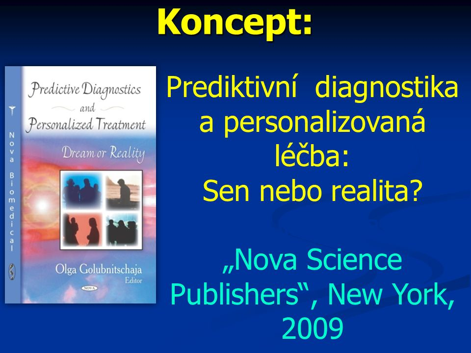 Koncept: Prediktivní diagnostika a personalizovaná léčba: Sen nebo realita.