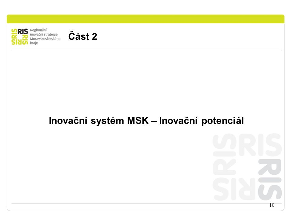 Část 2 10 Inovační systém MSK – Inovační potenciál