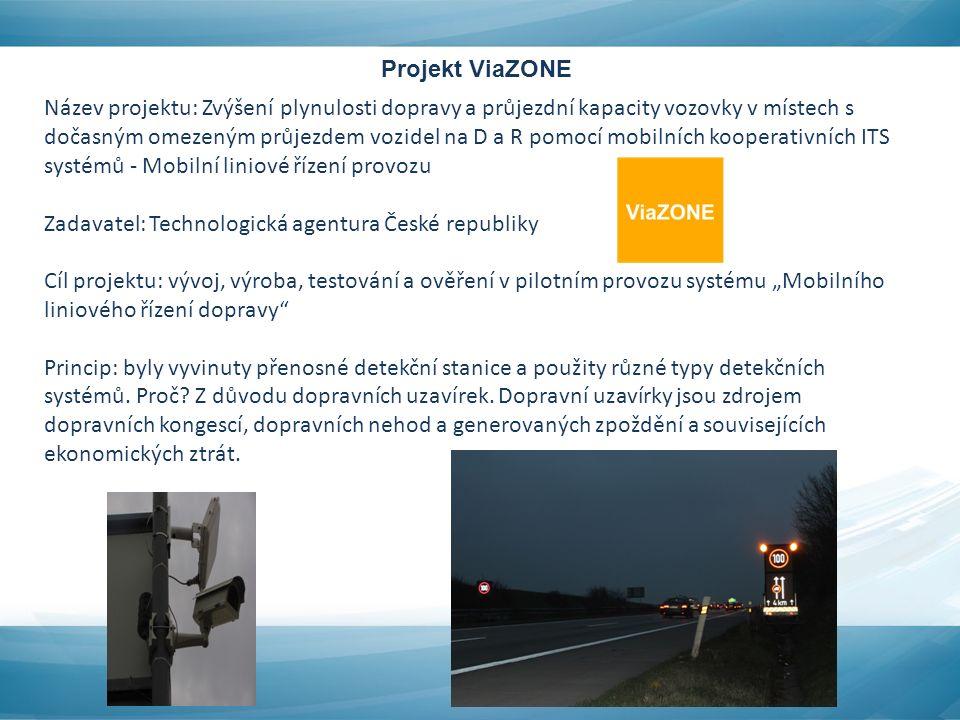 """Název projektu: Zvýšení plynulosti dopravy a průjezdní kapacity vozovky v místech s dočasným omezeným průjezdem vozidel na D a R pomocí mobilních kooperativních ITS systémů - Mobilní liniové řízení provozu Zadavatel: Technologická agentura České republiky Cíl projektu: vývoj, výroba, testování a ověření v pilotním provozu systému """"Mobilního liniového řízení dopravy Princip: byly vyvinuty přenosné detekční stanice a použity různé typy detekčních systémů."""