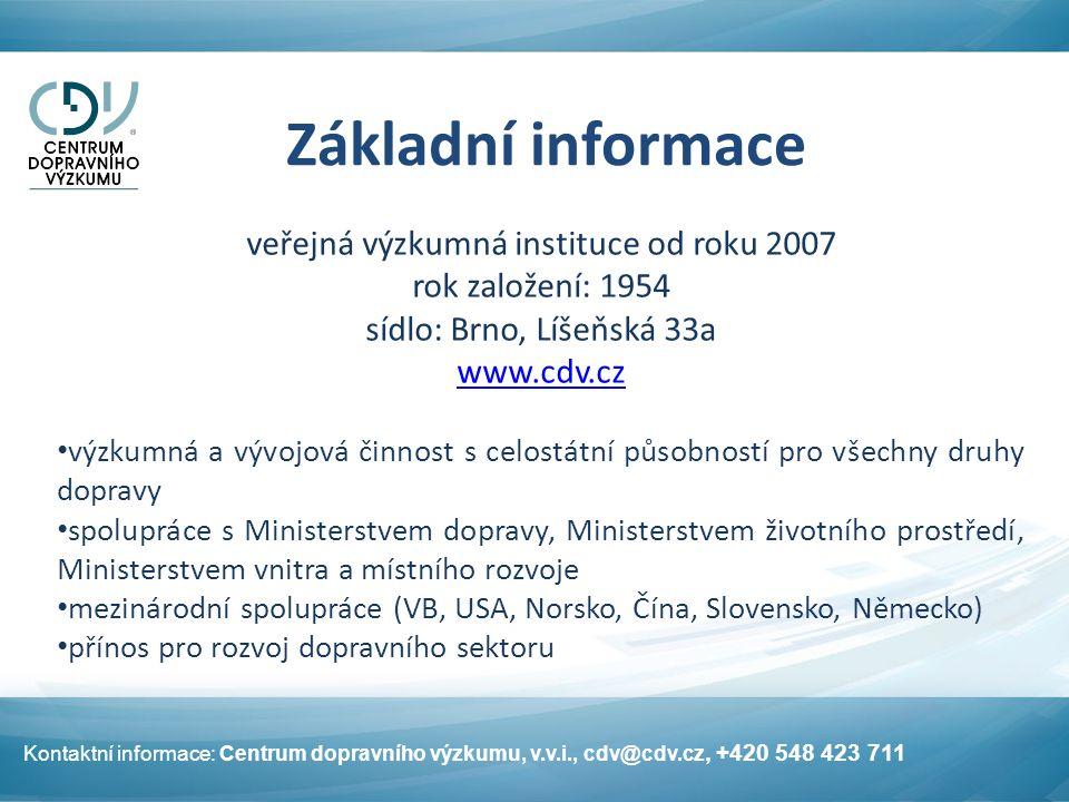 Základní informace veřejná výzkumná instituce od roku 2007 rok založení: 1954 sídlo: Brno, Líšeňská 33a www.cdv.cz výzkumná a vývojová činnost s celos