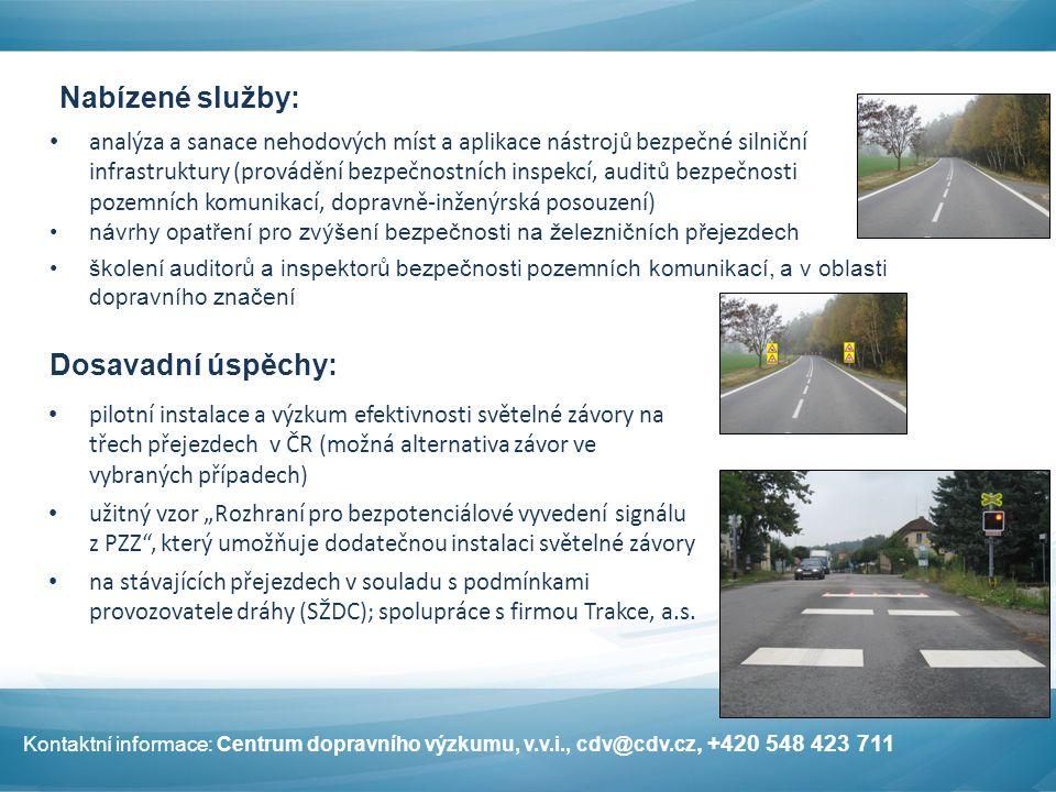 """Nabízené služby: analýza a sanace nehodových míst a aplikace nástrojů bezpečné silniční infrastruktury (provádění bezpečnostních inspekcí, auditů bezpečnosti pozemních komunikací, dopravně-inženýrská posouzení) návrhy opatření pro zvýšení bezpečnosti na železničních přejezdech školení auditorů a inspektorů bezpečnosti pozemních komunikací, a v oblasti dopravního značení Dosavadní úspěchy: pilotní instalace a výzkum efektivnosti světelné závory na třech přejezdech v ČR (možná alternativa závor ve vybraných případech) užitný vzor """"Rozhraní pro bezpotenciálové vyvedení signálu z PZZ , který umožňuje dodatečnou instalaci světelné závory na stávajících přejezdech v souladu s podmínkami provozovatele dráhy (SŽDC); spolupráce s firmou Trakce, a.s."""