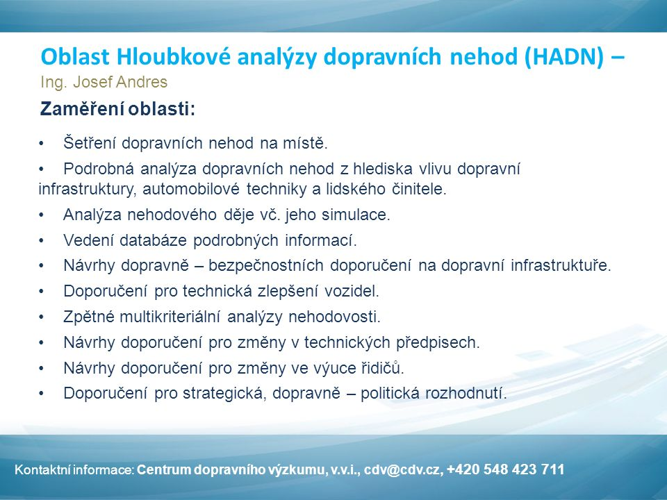 Oblast Hloubkové analýzy dopravních nehod (HADN) – Ing.