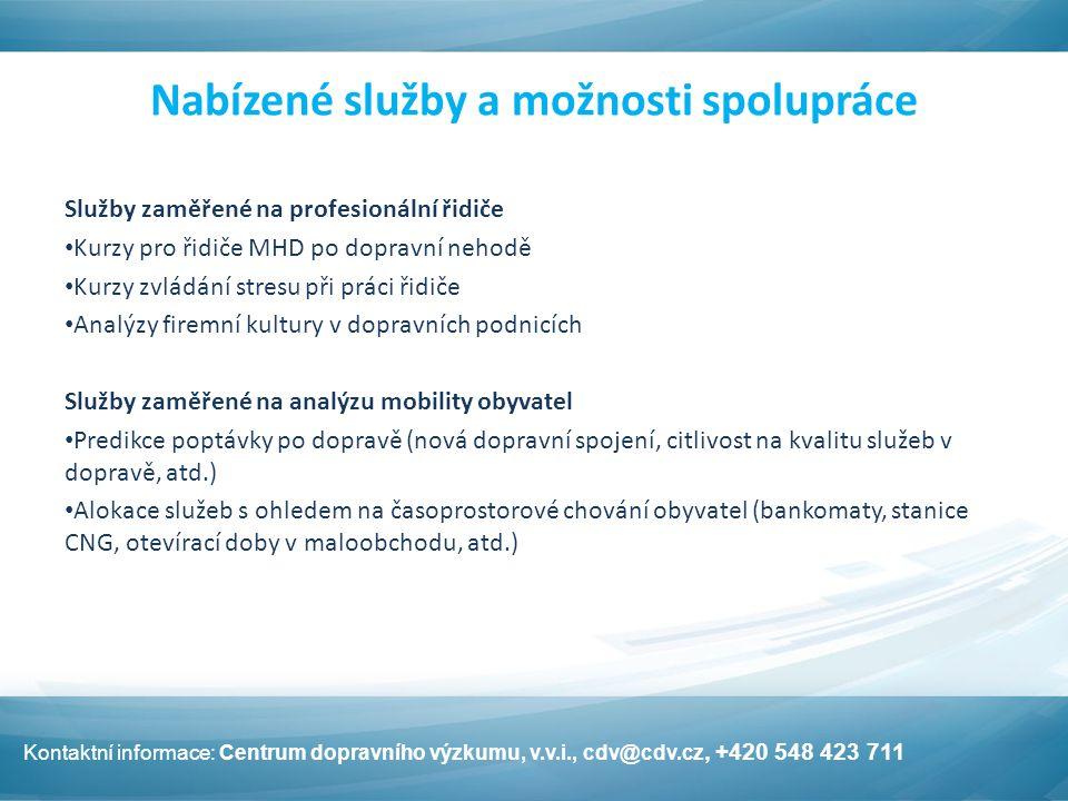 Nabízené služby a možnosti spolupráce Služby zaměřené na profesionální řidiče Kurzy pro řidiče MHD po dopravní nehodě Kurzy zvládání stresu při práci