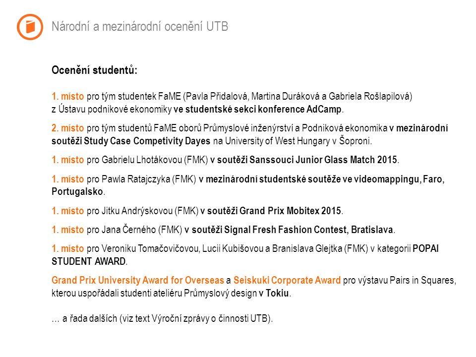 Národní a mezinárodní ocenění UTB Ocenění studentů: 1.