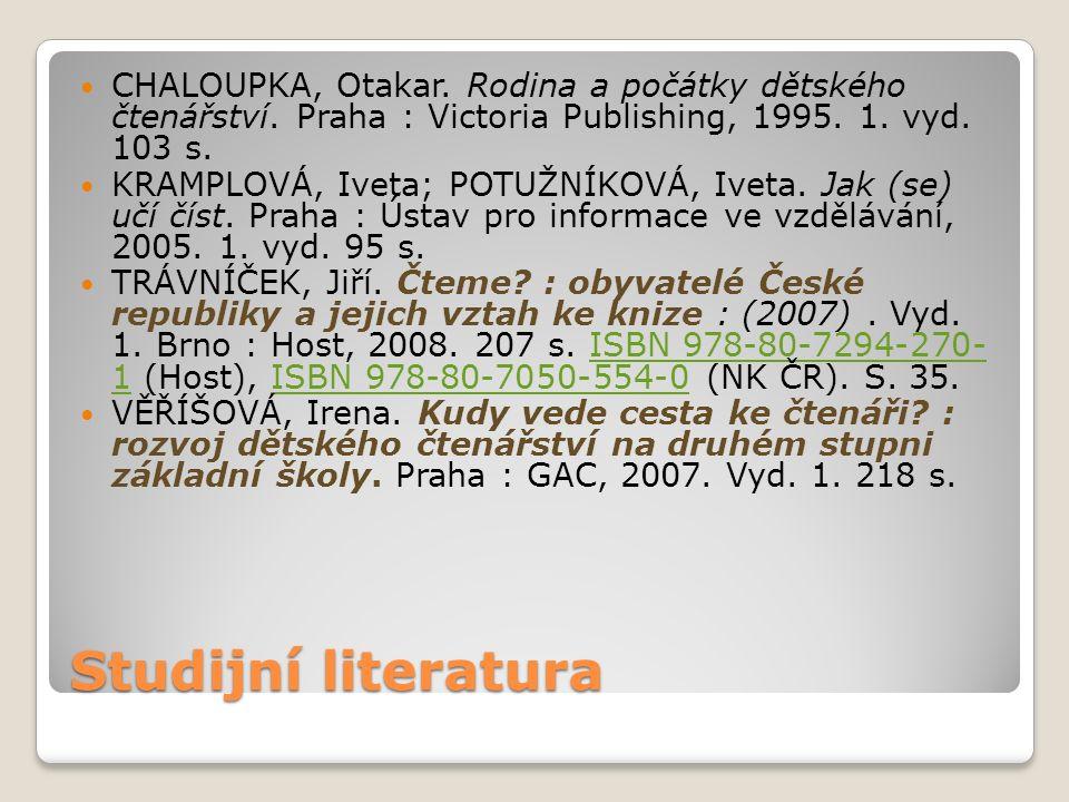 Studijní literatura CHALOUPKA, Otakar. Rodina a počátky dětského čtenářství.