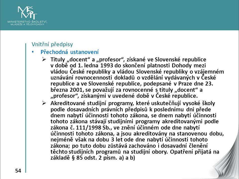 """54 Vnitřní předpisy Přechodná ustanovení  Tituly """"docent a """"profesor , získané ve Slovenské republice v době od 1."""