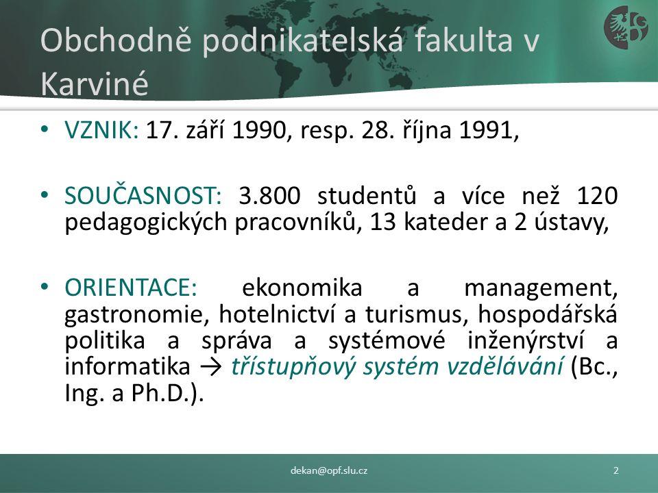 Obchodně podnikatelská fakulta v Karviné VZNIK: 17.