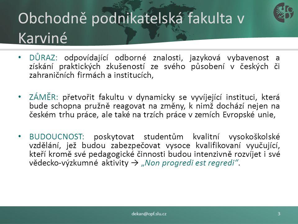 Obchodně podnikatelská fakulta v Karviné VZNIK: 17. září 1990, resp. 28. října 1991, SOUČASNOST: 3.800 studentů a více než 120 pedagogických pracovník