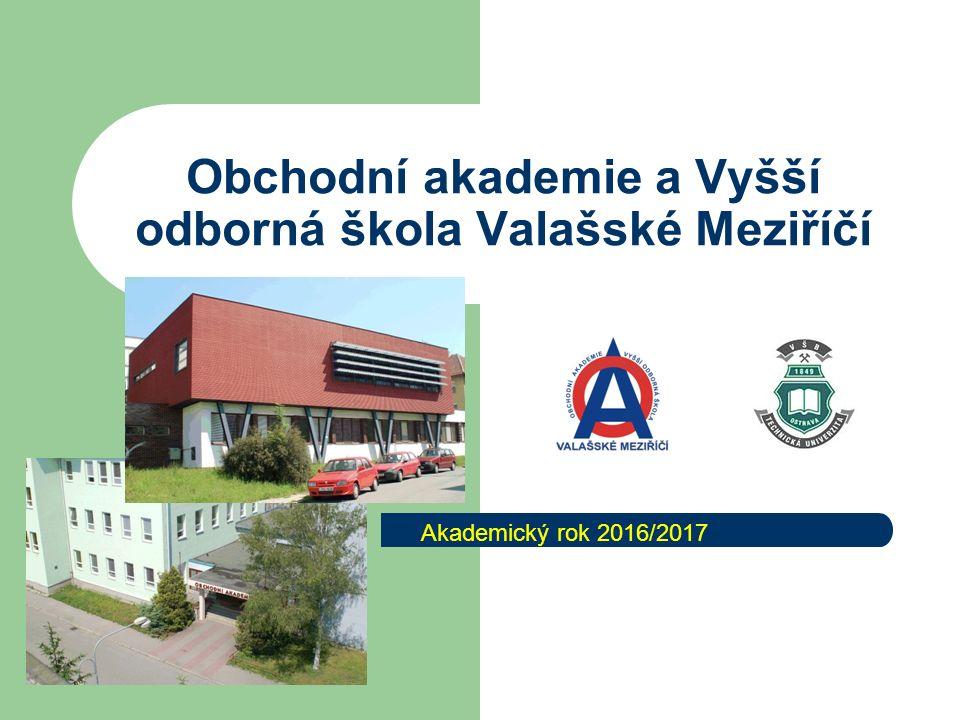 Obchodní akademie a Vyšší odborná škola Valašské Meziříčí Akademický rok 2016/2017