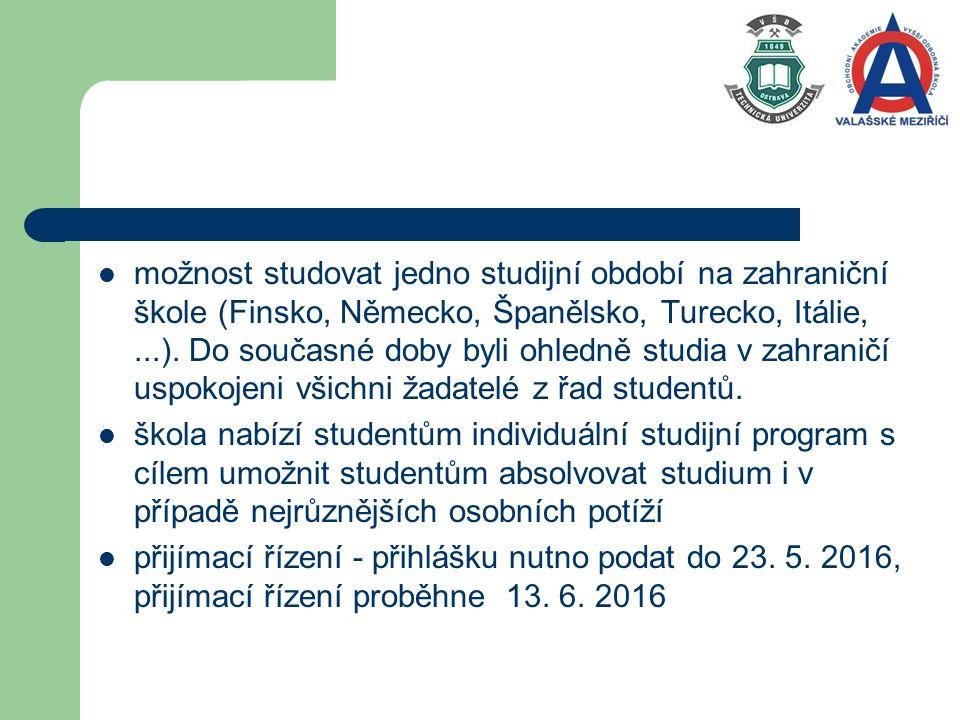 možnost studovat jedno studijní období na zahraniční škole (Finsko, Německo, Španělsko, Turecko, Itálie,...).