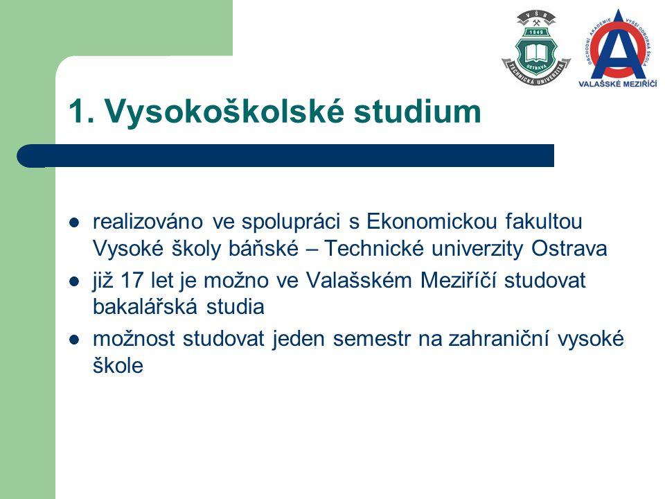 1. Vysokoškolské studium realizováno ve spolupráci s Ekonomickou fakultou Vysoké školy báňské – Technické univerzity Ostrava již 17 let je možno ve Va