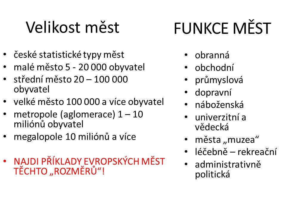 """Velikost měst české statistické typy měst malé město 5 - 20 000 obyvatel střední město 20 – 100 000 obyvatel velké město 100 000 a více obyvatel metropole (aglomerace) 1 – 10 miliónů obyvatel megalopole 10 miliónů a více NAJDI PŘÍKLADY EVROPSKÝCH MĚST TĚCHTO """"ROZMĚRŮ ."""