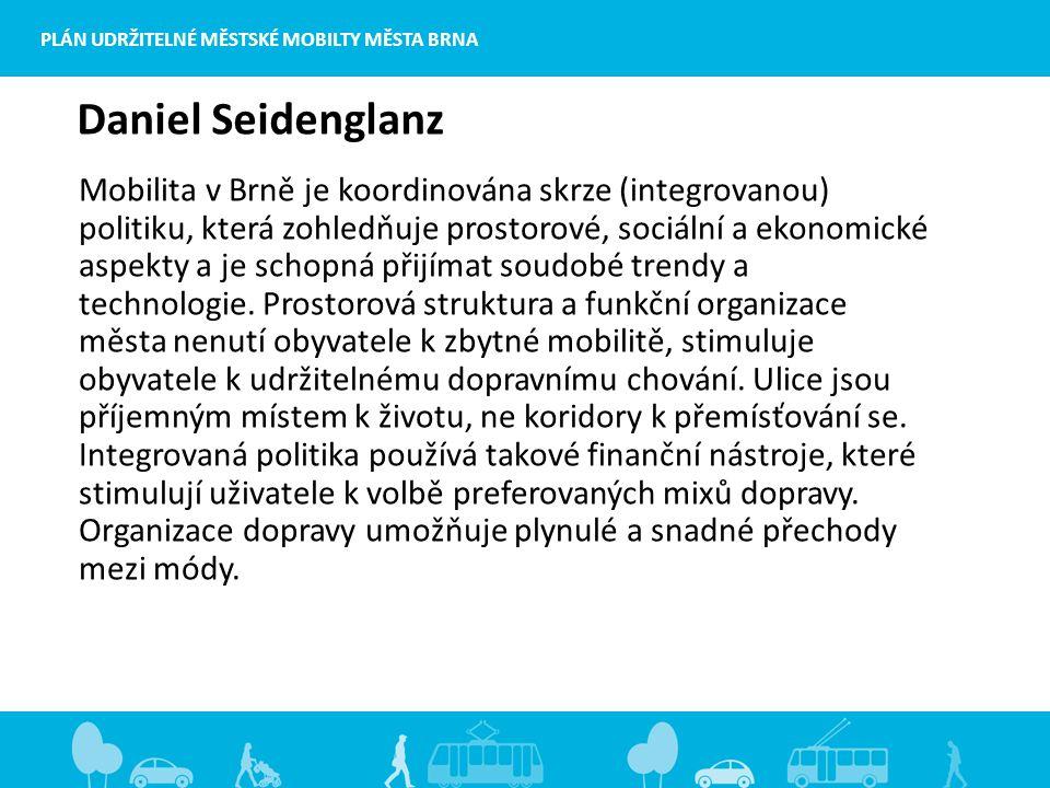Mobilita v Brně je koordinována skrze (integrovanou) politiku, která zohledňuje prostorové, sociální a ekonomické aspekty a je schopná přijímat soudobé trendy a technologie.