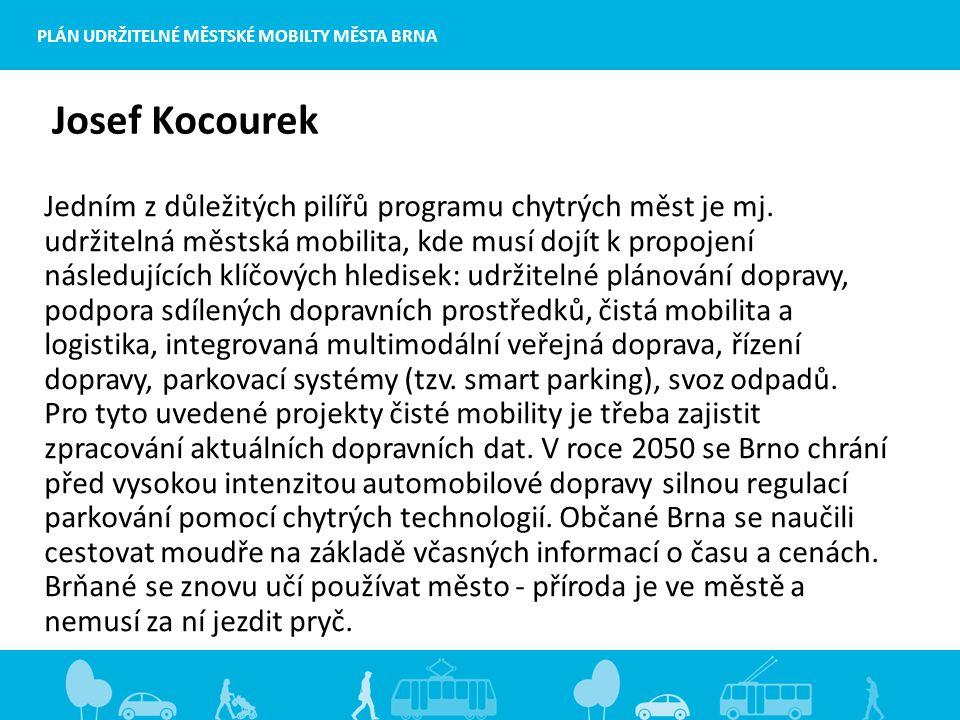 Josef Kocourek Jedním z důležitých pilířů programu chytrých měst je mj.
