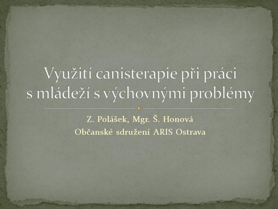 Z. Polášek, Mgr. Š. Honová Občanské sdružení ARIS Ostrava
