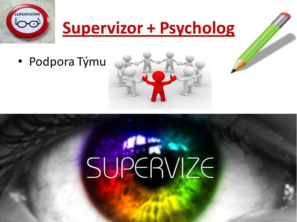 Supervizor + Psycholog Podpora Týmu