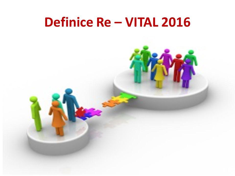 Definice Re – VITAL 2016