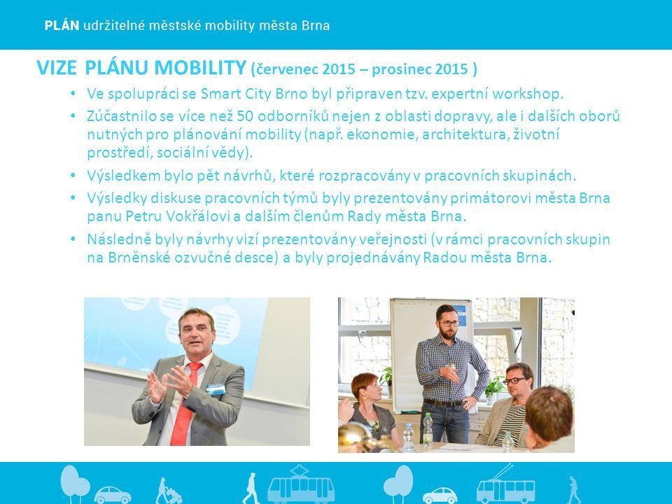 VIZE PLÁNU MOBILITY (červenec 2015 – prosinec 2015 ) Ve spolupráci se Smart City Brno byl připraven tzv.