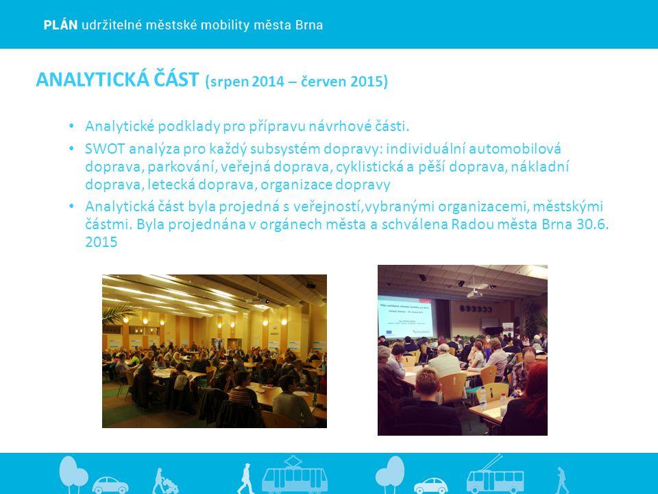 ANALYTICKÁ ČÁST (srpen 2014 – červen 2015) Analytické podklady pro přípravu návrhové části.