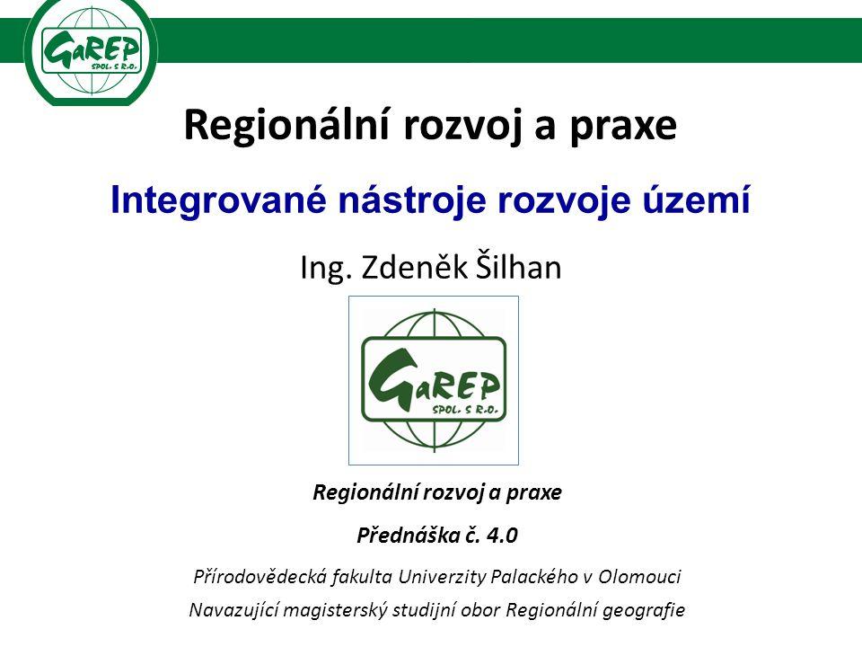Regionální rozvoj a praxe Integrované nástroje rozvoje území Ing.