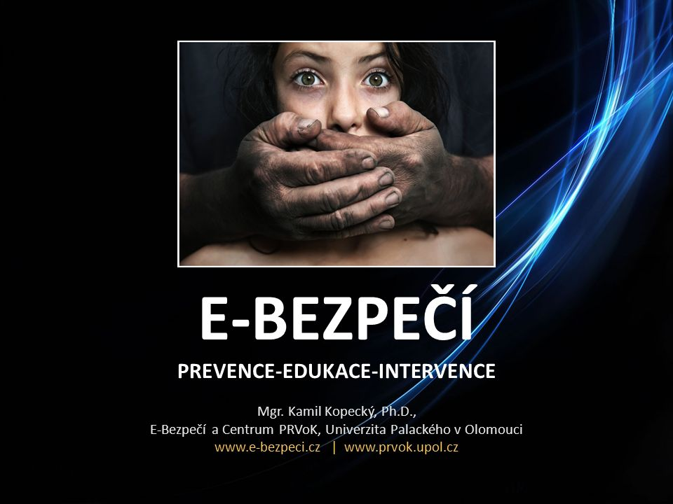 E-BEZPEČÍ PREVENCE-EDUKACE-INTERVENCE Mgr.