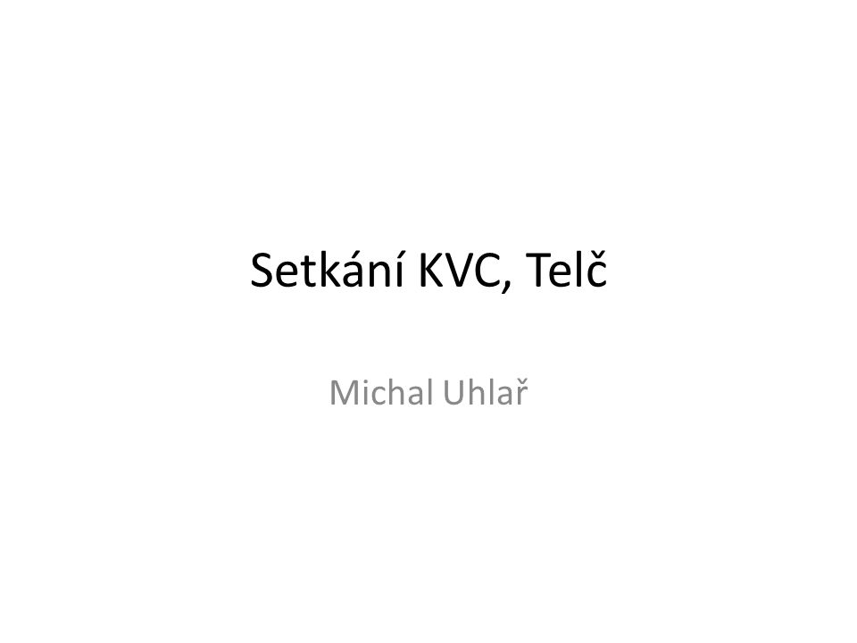 Setkání KVC, Telč Michal Uhlař