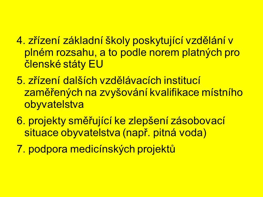 4. zřízení základní školy poskytující vzdělání v plném rozsahu, a to podle norem platných pro členské státy EU 5. zřízení dalších vzdělávacích institu