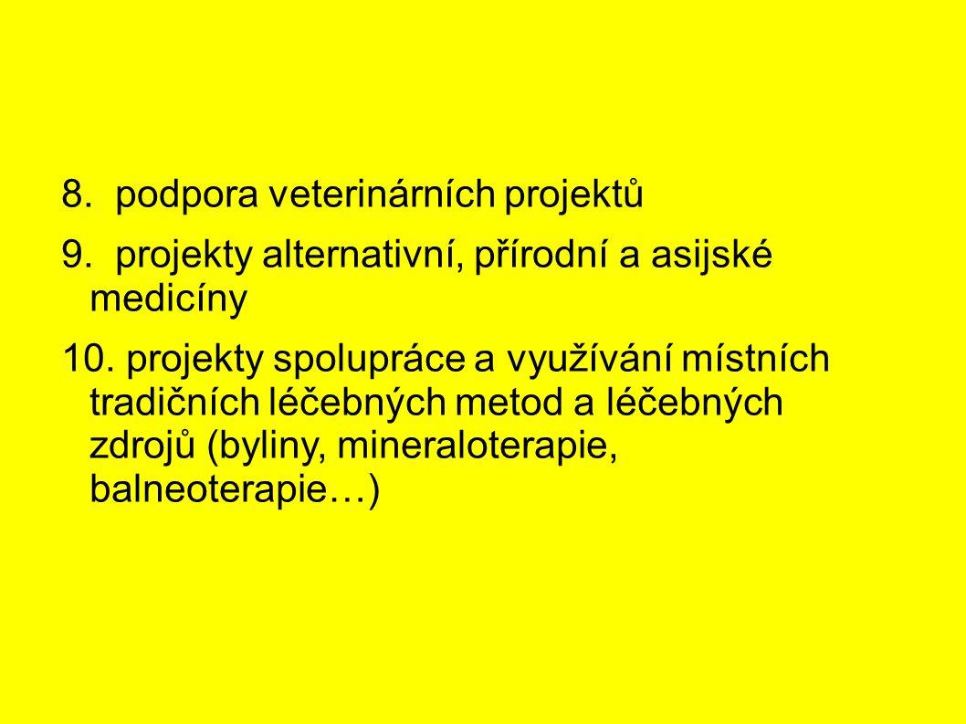 8. podpora veterinárních projektů 9. projekty alternativní, přírodní a asijské medicíny 10.