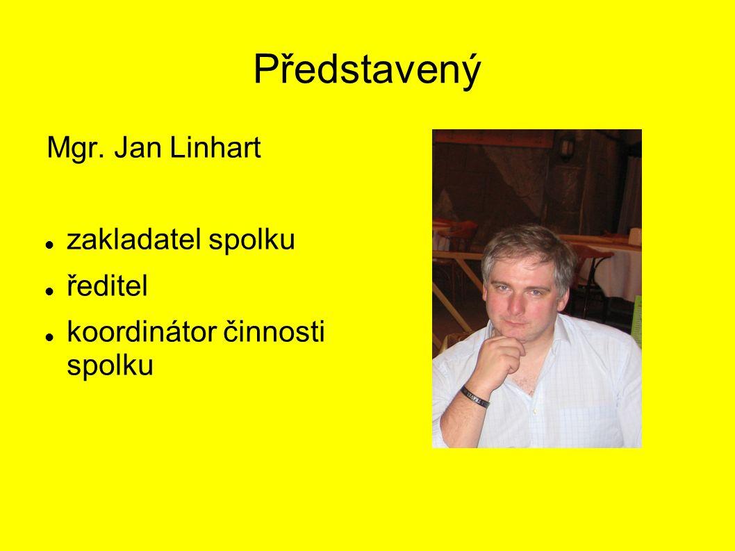 Představený Mgr. Jan Linhart zakladatel spolku ředitel koordinátor činnosti spolku